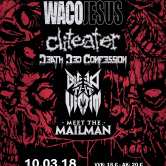 Cliteater, Waco Jesus, Bleed the Victim, Death Bed Confession, Meet the Mailman